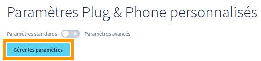 Gérer les paramètres Plug & Phone